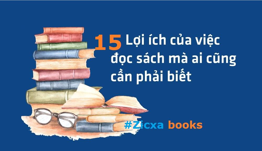 15 lợi ích tuyệt vời của việc đọc sách phần lớn mọi người chưa biết !